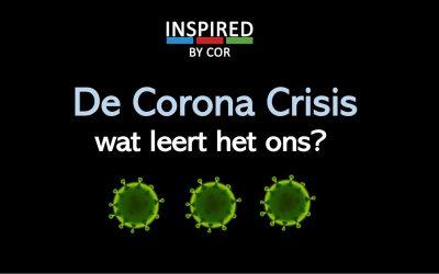 De Corona Crisis, wat leert het ons?